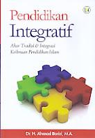 Pendidikan Integratif – Akar Tradisi & Integrasi Keilmuan Pendidikan Islam