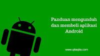 Panduan mengunduh dan membeli aplikasi Android