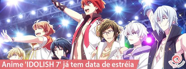 Anime 'IDOLISH 7' já tem data de estréia
