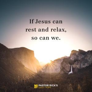 Managing Stress Like Jesus: Take Time to Recharge by Rick Warren