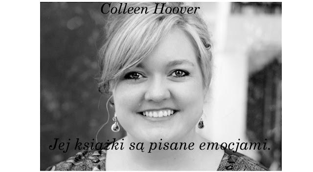 Czy lubicie twórczość Colleen Hoover?