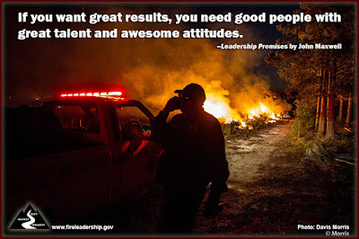 If you want great results, you need good people with great talent and awesome attitudes. –Leadership Promises by John Maxwell (Firefighter on the cell phone by his vehicle with fire in the background)