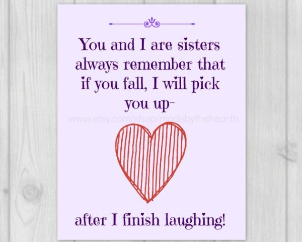 you and i are sisters if i fall