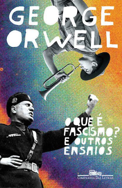 O Que é Fascismo E Outros Ensaios George Orwell