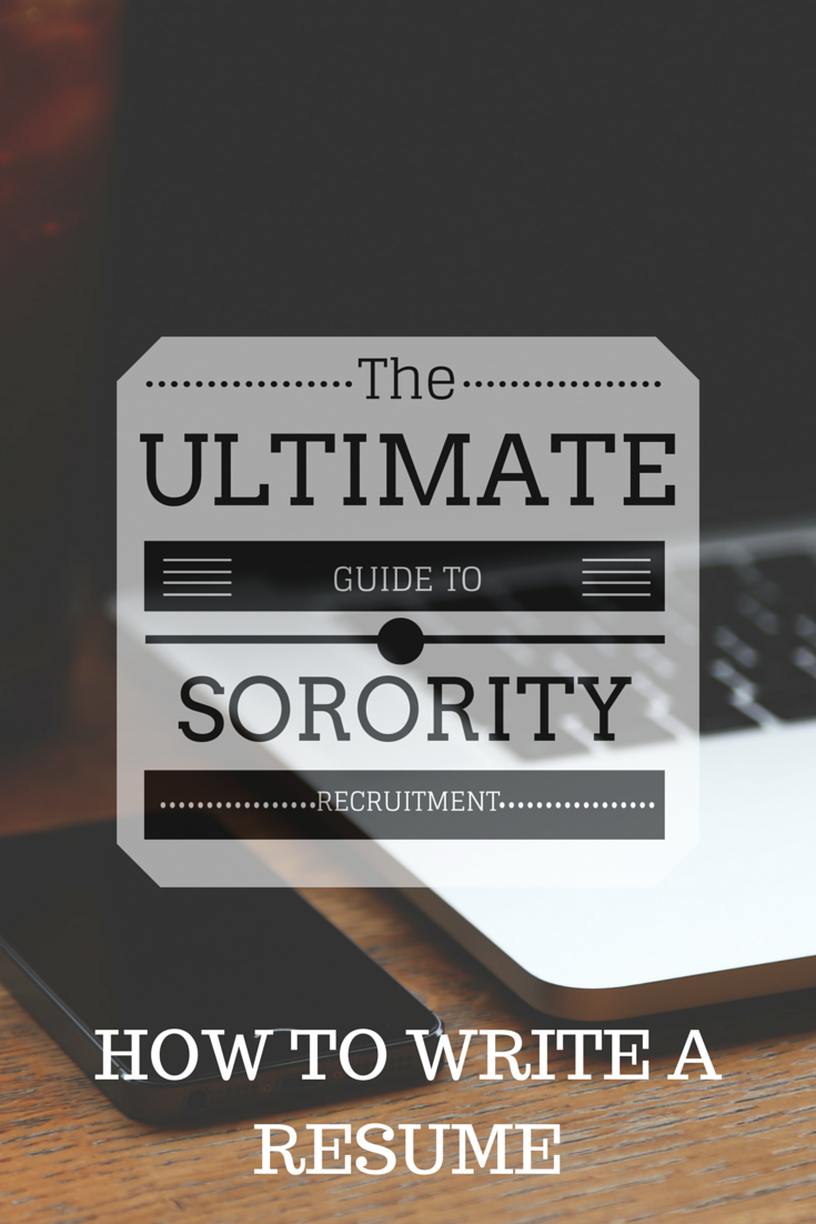 The Ultimate Guide to Sorority Recruitment: How to Write a Resume ...