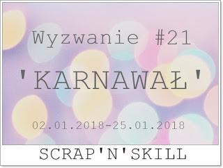 https://scrapandskill.blogspot.com/2018/01/wyzwanie-22-karnawa.html