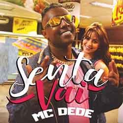 Senta Vai – MC Dede