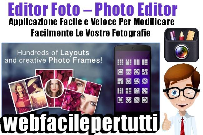 Editor Foto – Photo Editor | Applicazione Facile e Veloce Per Modificare Facilmente Le Vostre Fotografie