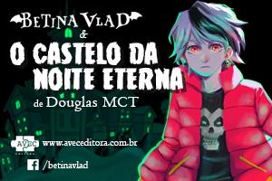 [Novidade] Betina Vlad & O Castelo da Noite Eterna