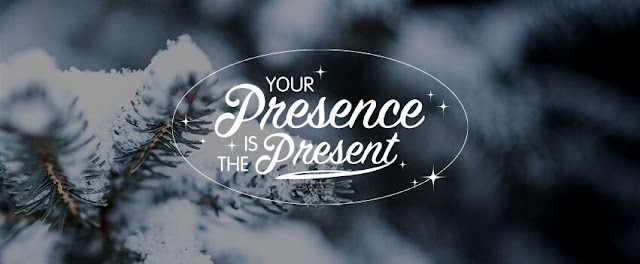 Your Presence is the Present graphic