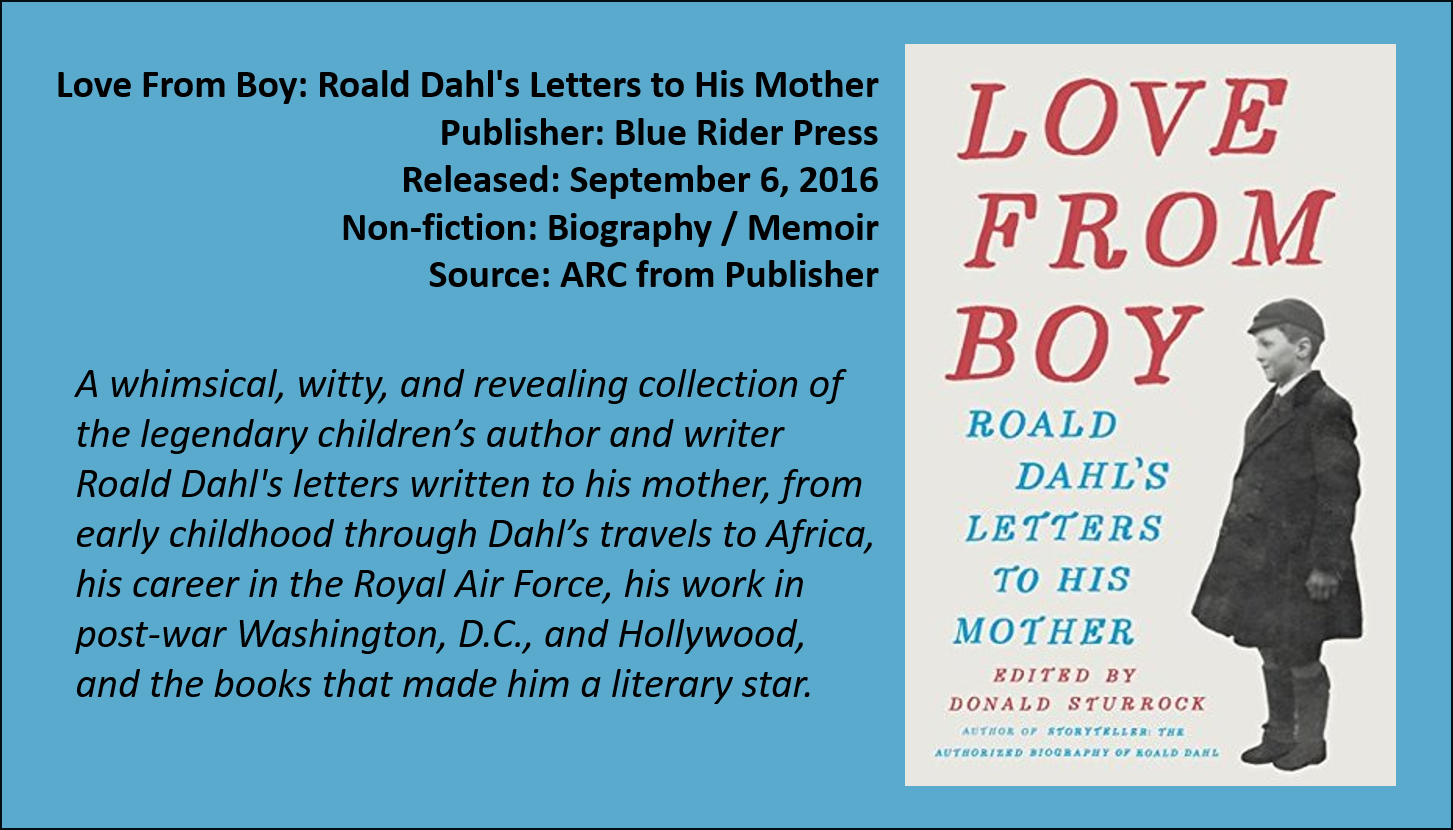 Love From Boy Roald Dahls Letters To His Mother Is A Collection Of Never Before Published Dahl That Was In