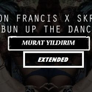 Dillon Francis & Skrillex - Bun Up The Dance ( Murat Yıldırım Extended)