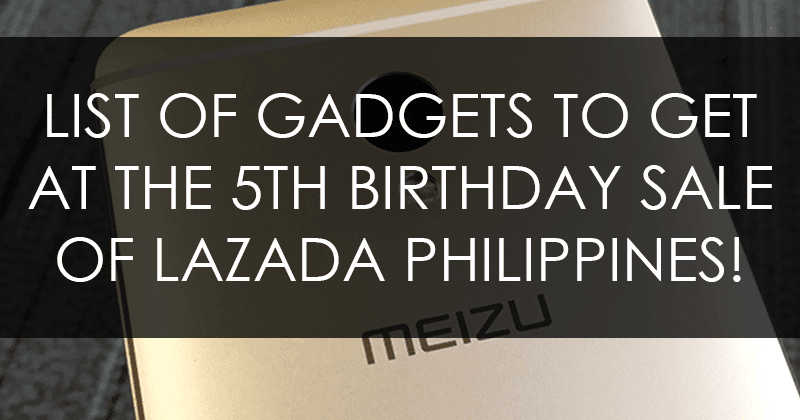 List Of Gadgets To Get At The Upcoming 5th Birthday Sale