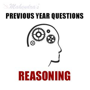 Previous Year Reasoning Questions | 13.07.2017