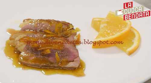 La Cuoca Bendata - Petto d'anatra all'arancia ricetta Parodi
