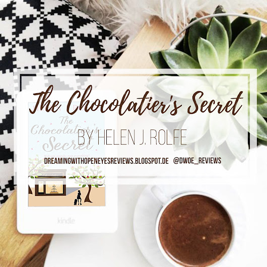 The Chocolatier's Secret by Helen J. Rolfe - Dreaming With Open Eyes