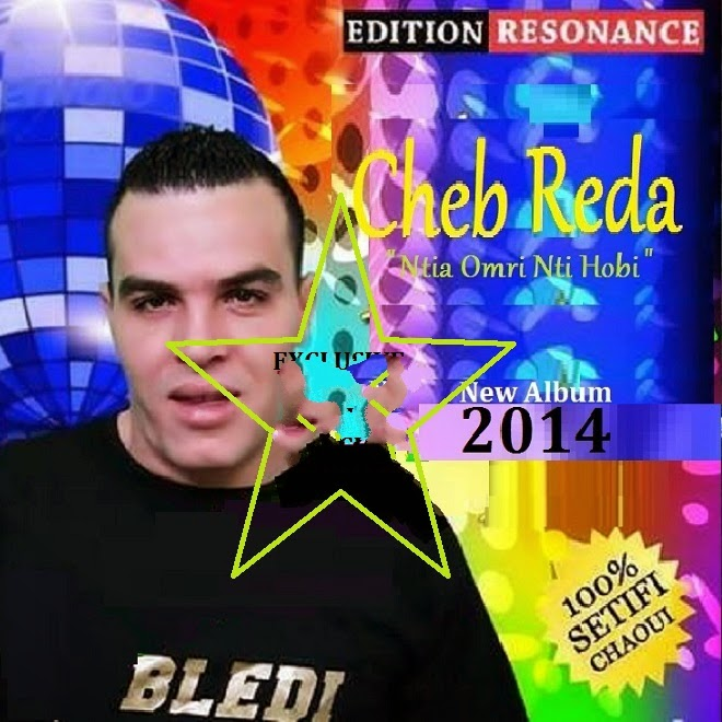 Cheb Reda - Ntia Omri Nti Hobi 2014