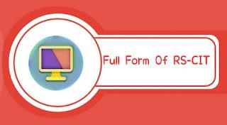 RSCIT Ki Full Form— Full Form Of RSCIT In Hindi
