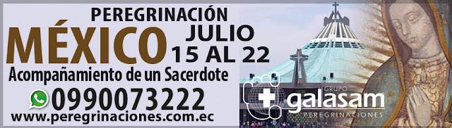 Del 15 al 22 de julio del 2019, Peregrinación a México.