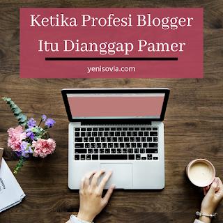 ketika profesi blogger dianggap pamer