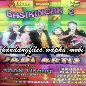 Mak Pono - Basikincak 2 - Jadi Artis (Full Album)