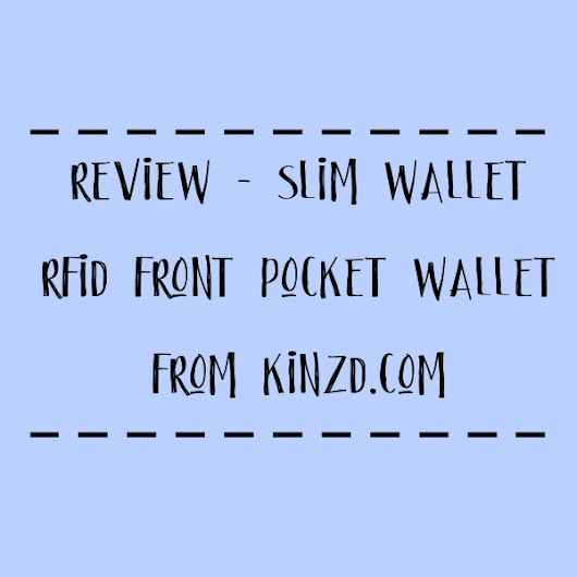 Review - Slim Wallet RFID Front Pocket Wallet from Kinzd.com