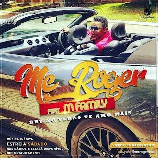 MC Roger - No Verão Eu Te Amo Mais (feat. M Family)