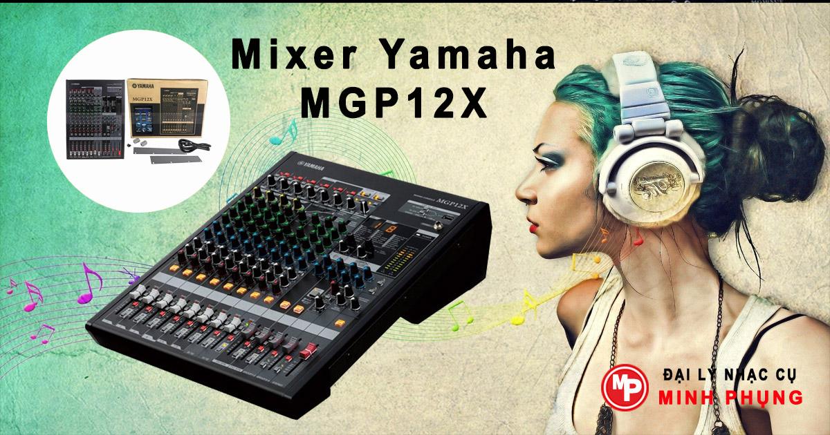 Mixer Yamaha MGP12X chất lượng chuyên nghiệp, giá cực sốc