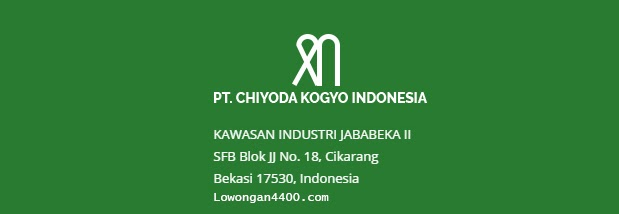 Lowongan Terbaru PT Chiyoda Kogyo Indonesia