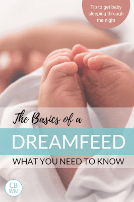 The basics of a dreamfeed. The things you need to know to help the dreamfeed effectively work for your baby to sleep through the night.