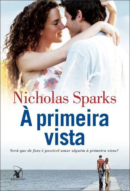 """News: Capa do livro """"A Primeira Vista"""", de Nicholas Sparks 6"""