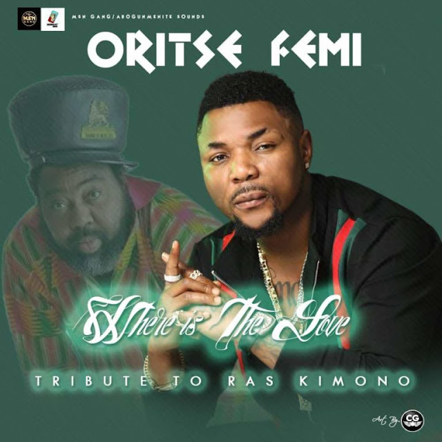 "[Song] OritseFemi – ""Where Is The Love"" (Tribute To Ras Kimono)-WWW.MP3MADE.COM.NG"