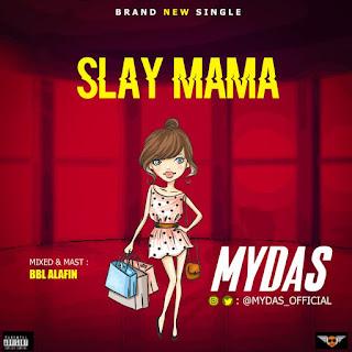Mydas - Slay Mama