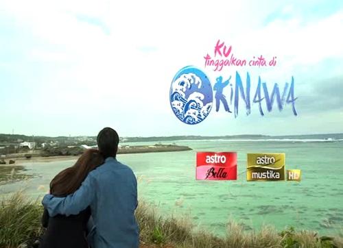 Sinopsis Drama Ku Tinggalkan Cinta Di Okinawa Tayangan Astro, pelakon, gambar, ost lagu tema drama Ku Tinggalkan Cinta Di Okinawa, Ku Tinggalkan Cinta Di Okinawa (KTCDO) episod akhir – episod 26