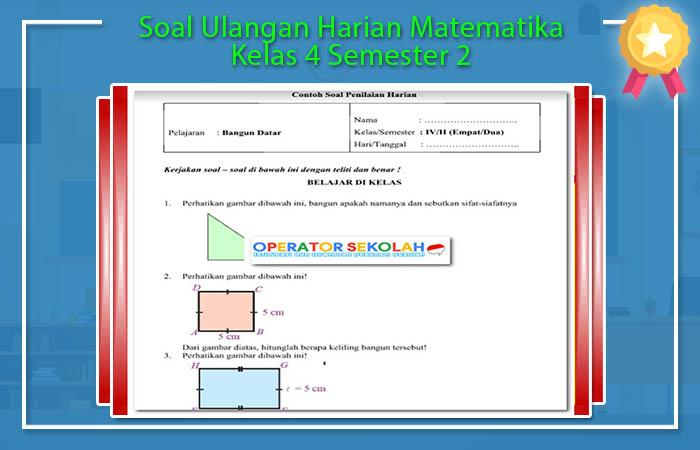 Soal Ulangan Harian Matematika Kelas 4 Semester 2