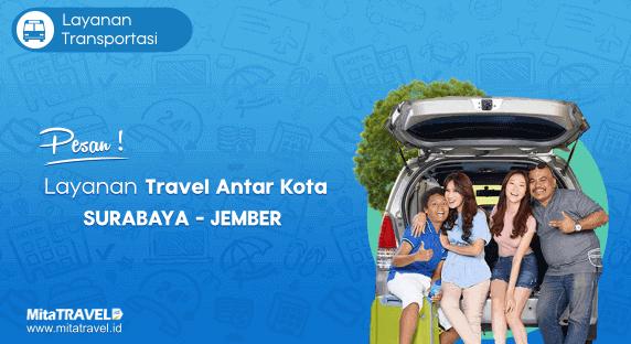 Cek Jadwal, Harga dan Pesan Tiket Travel Surabaya Jember Murah di MitaTRAVEL
