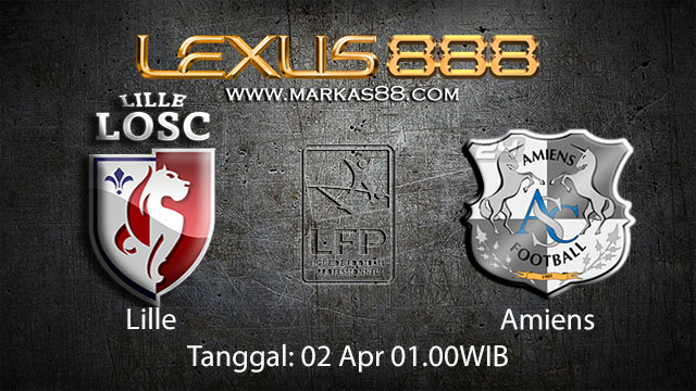 BOLA88 - PREDIKSI TARUHAN BOLA LILLE VS AMIENS 02 APRIL 2018 ( FRENCH LIGUE 1 )