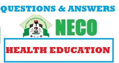 2017 NECO Health Education Question & Answer - OBJ & ESSAY EXPO