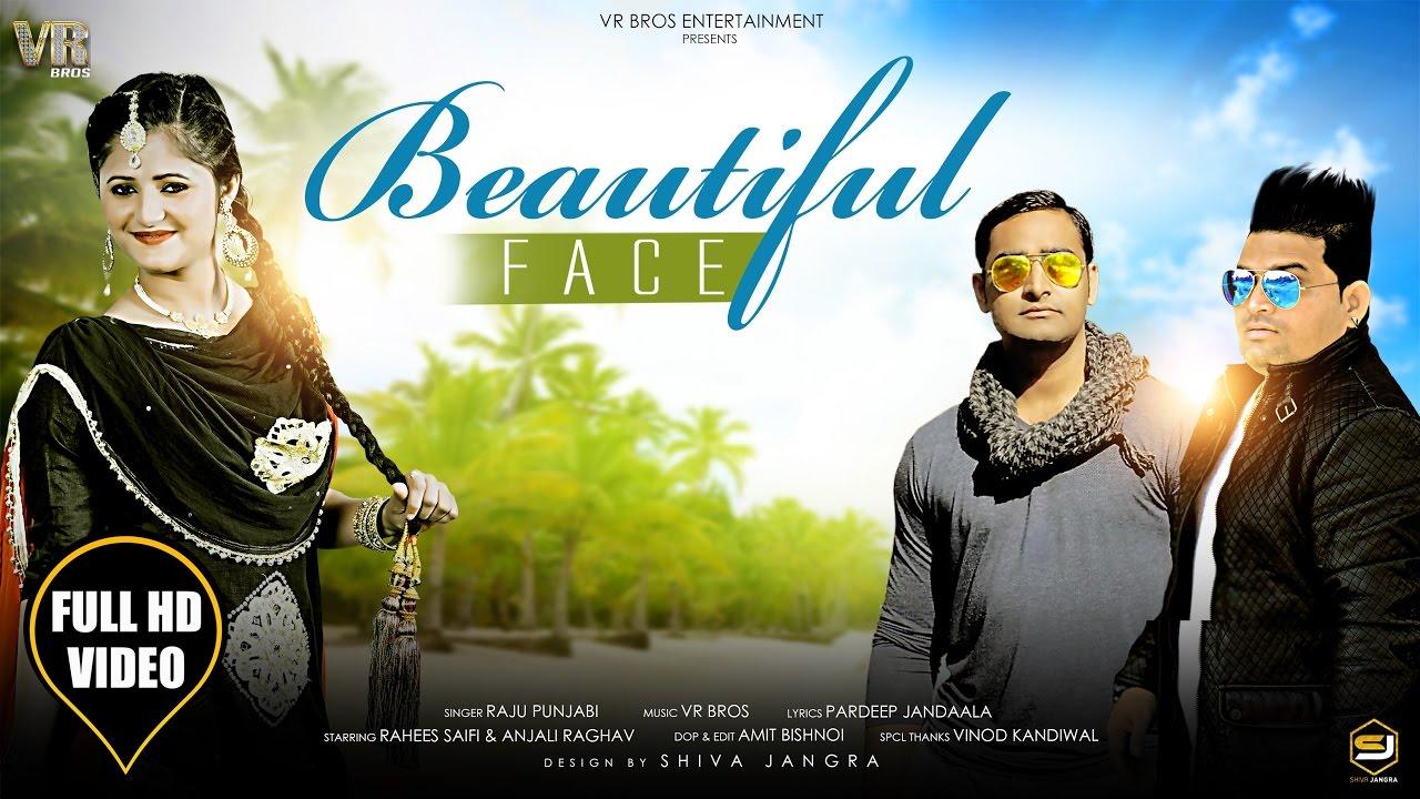 Beautiful Face (Full Video ) Raju Punjabi, Anjali Raghav