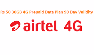 www.airtel.in Rs 50 30GB 4G Prepaid Data Offer 90 Day Validity