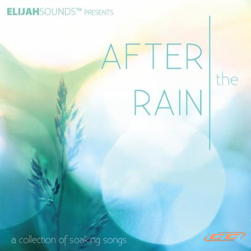 Elijah Sounds - After The Rain A Collection Of Soaking Songs (2010) English Christian Album