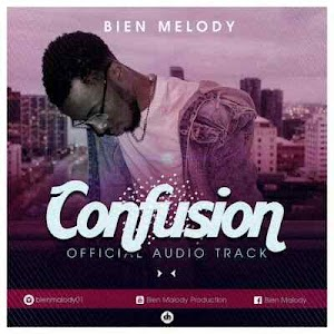 Download Video | Bien Melody - Confusion