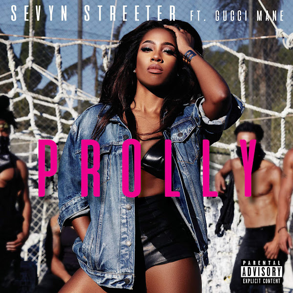 Sevyn Streeter - Prolly (feat. Gucci Mane) - Single Cover