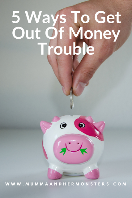 5 Ways To Get Out Of Money Trouble