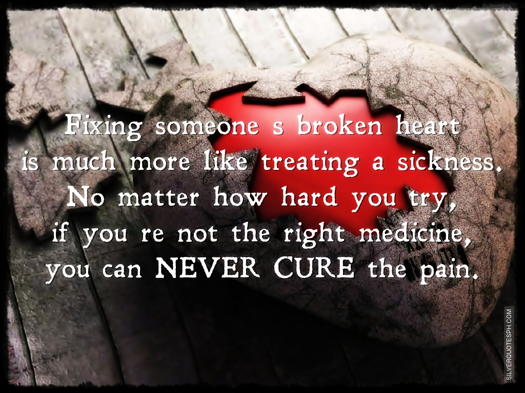 Fixing Someone s Broken Heart Is Much More Like Treating a Sickness