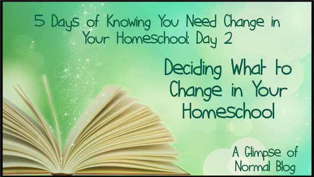 5 Days of Knowing You Need Change in Your Homeschool, A Glimpse of Normal Blog, Change