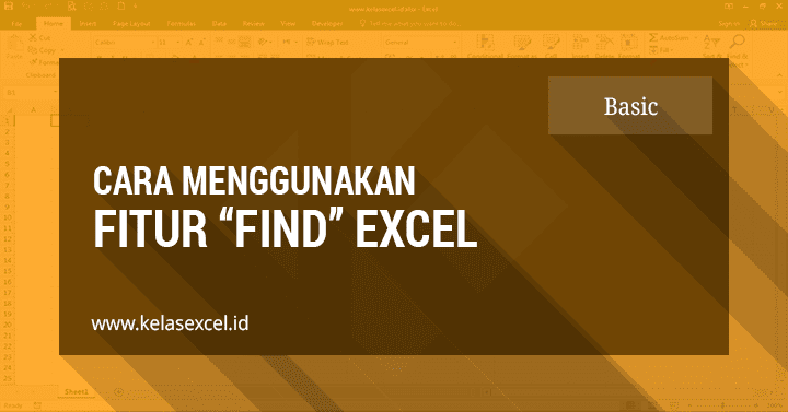 Cara Menggunakan Fitur Find Pada Microsoft Excel