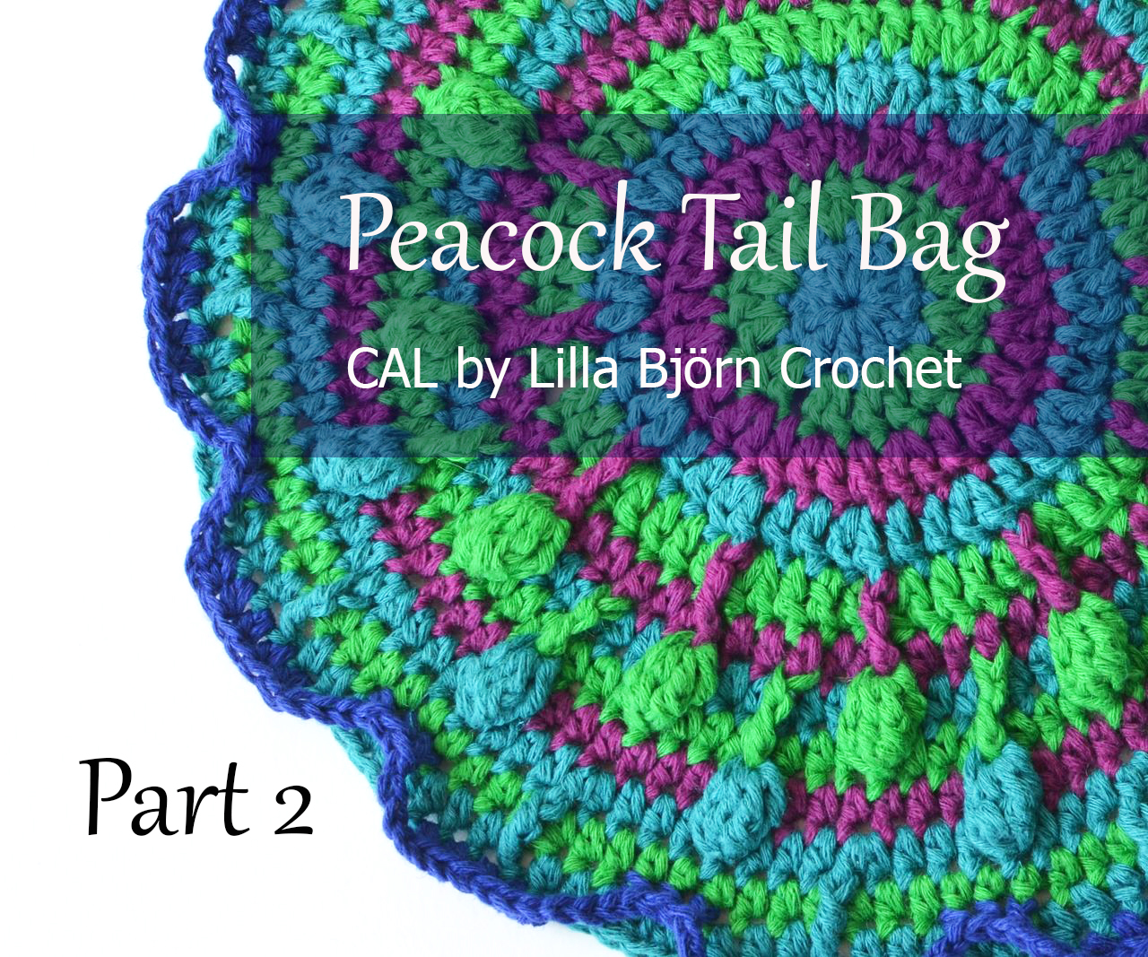 Peacock Tail Bag - Part 2. FREE crochet pattern and original design by Lilla Bjorn Crochet.