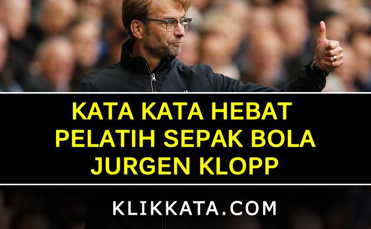 Kata Kata Hebat Pelatih Sepak Bola: Jurgen Klopp
