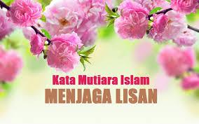 Kata Mutiara Islam Tentang Menjaga Lisan Dengan Baik